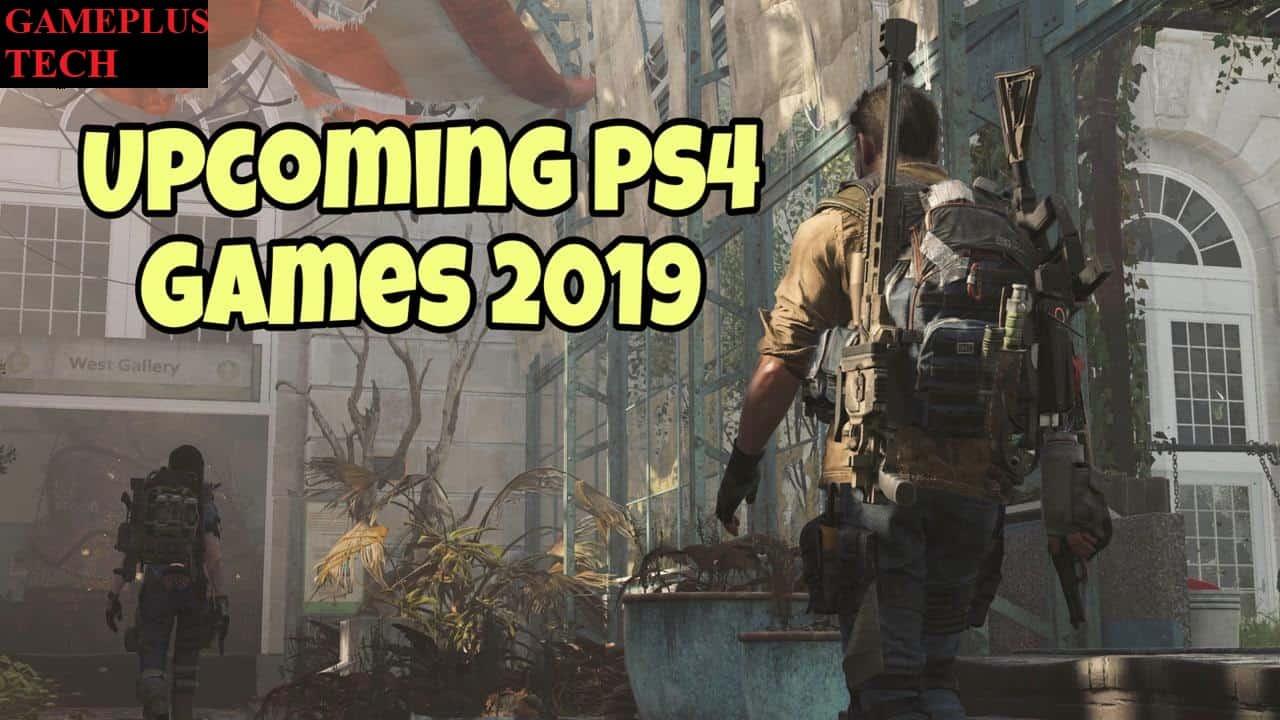 Top 6 Upcoming Ps4 Games 2019