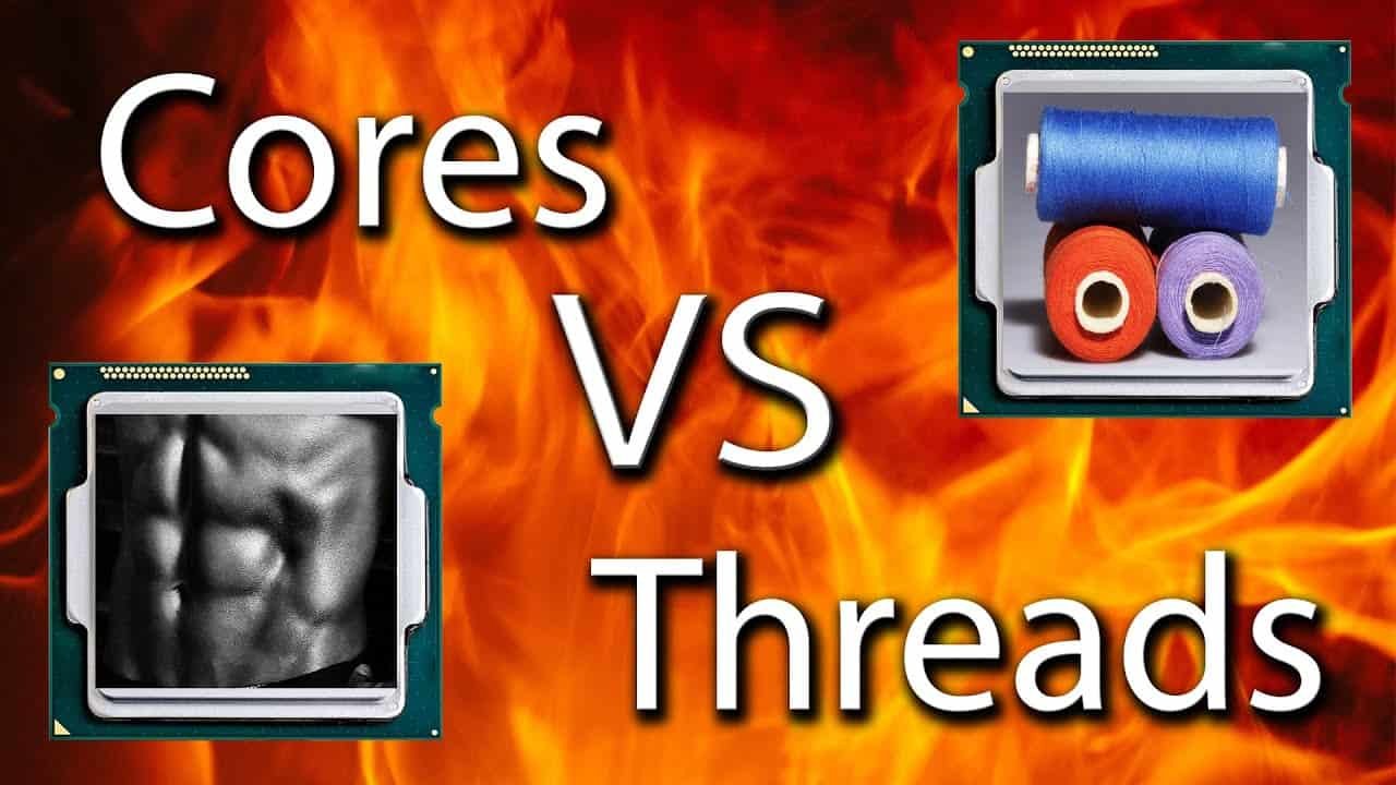 Cores vs Threads Every Single Important Thing You Need to Know